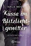 Küsse im Blitzlichtgewitter (Centerstarks, Band 1)