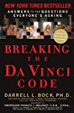 Breaking the Da Vinci Code: Answers to the Questions Everyone's Asking by Darrell L. Bock (2006-04-16)