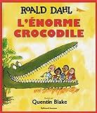 "Afficher ""L'Enorme crocodile"""