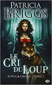 Amazon.fr - Alpha & Omega, Tome 1: Le Cri du loup