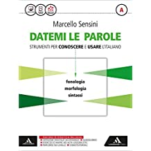 Datemi le parole. Strumenti per conoscere e usare l'italiano. Per le Scuole superiori. Con e-book. Con espansione online