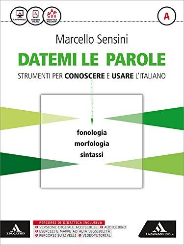 Datemi le parole strumenti per conoscere e usare l'italiano. Vol. A. Con Tiemmi con te. Con e-book. Con espansione online. Per le Scuole superiori