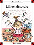 Lili est désordre / Dominique de Saint Mars | Saint-Mars, Dominique de (1949-....). Auteur