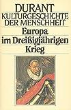 Kulturgeschichte der Menschheit XI. Europa im Dreißigjährigen Krieg.