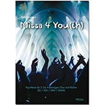 Missa 4 You(th): Pop-Messe für 2- bis 4-stimmigen Chor und Klavier