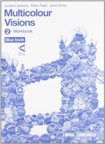 Multicolour visions. Workbook. Con multicultural visions. Con espansione online. Per la Scuola media: 2