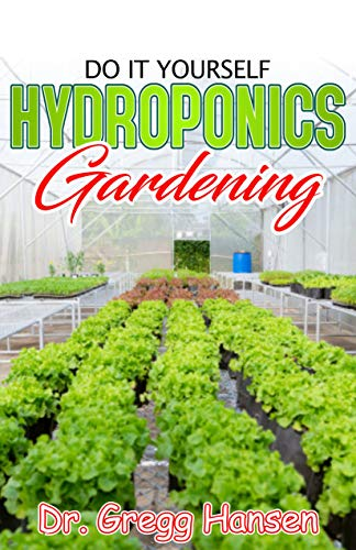 Diy Hydroponics Gardening Easy And Affordable Ways To Build
