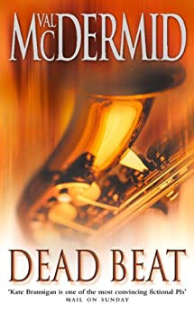 Dead Beat (PI Kate Brannigan, Book 1) by [McDermid, Val]