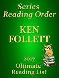 KEN FOLLETT CHECKLIST SUMMARIES - PILLARS OF THE EARTH, STANDALONE NOVELS, APPLES CARSTAIRS - UPDATED 2017: READING LIST, SUMMARIES AND READER CHECKLIST FICTION (Ultimate Reading List Book 31)