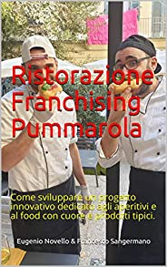 Pummarola franchising ristorazione: Come sviluppare un progetto innovativo dedicato agli aperitivi e al food c