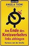 Am Ende des Kreisverkehrs links abbiegen: Kurioses aus der Fahrschule