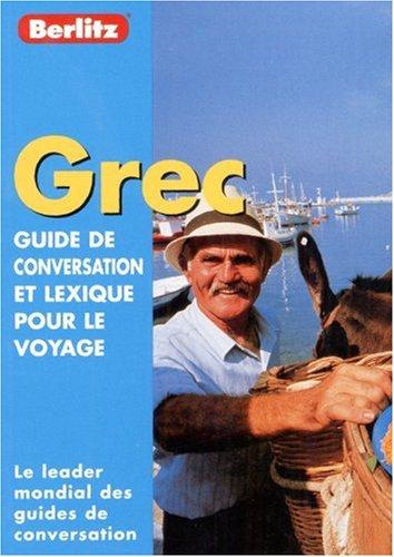 Guide de conservation et lexique pour le voyage : Grec par Guide Berlitz