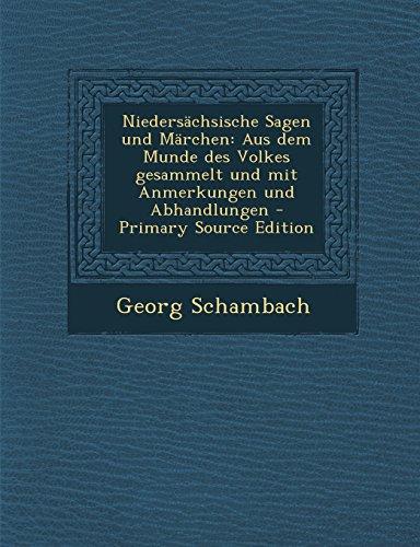 Niedersachsische Sagen Und Marchen: Aus Dem Munde Des Volkes Gesammelt Und Mit Anmerkungen Und Abhandlungen - Primary Source Edition