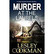 Murder at the Laurels: An addictive cozy mystery novel set in the village of Steeple Martin (A Libby Sarjeant Murder Mystery Book 2)