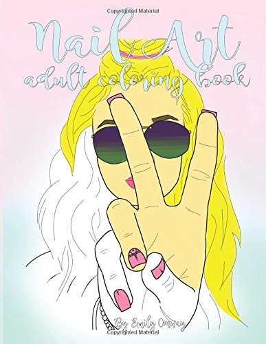 Nail Art Adult Coloring Book: 40 Nail Art Designs Adult Coloring Book