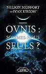 Ovnis : sommes-nous seuls ? par Monfort