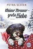 Kleiner Streuner - große Liebe - Petra Schier