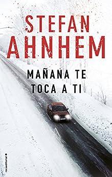 Mañana te toca a ti (Criminal) (Spanish Edition) by [Ahnhem, Stefan]