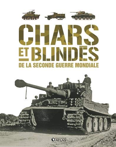 Chars et blindés de la Seconde Guerre mondiale par Collectif