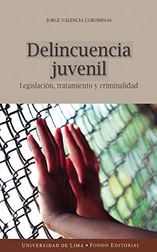 Delincuencia juvenil: Legislación, tratamiento y criminalidad de [Valencia Corominas, Jorge]