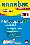 Annales Annabac 2015 Philosophie Tle L, ES, S: sujets et corrigés du bac – Terminale séries générales