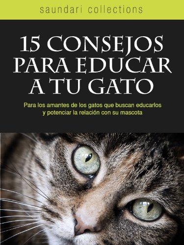 15 Consejos para Educar a tu Gato por Ana Laura Laglere