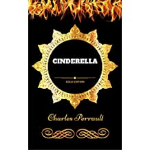Cinderella: By Charles Perrault - Illustrated (English Edition)