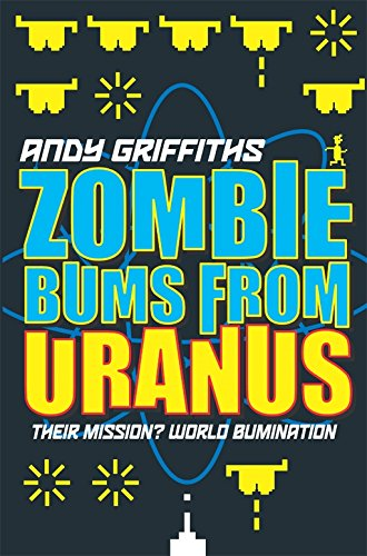 Zombie Bums From Uranus por Andy Griffiths