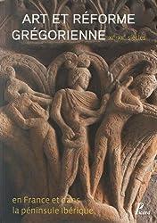 Art et réforme grégorienne en France et dans la péninsule ibérique