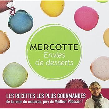 Envies de desserts : Les meilleures pâtisseries de Mercotte