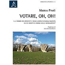 Votare, oh, oh!: Il 4 marzo dei credenti e degli uomini di buona volontà: ali di libertà o abisso della desolazione?