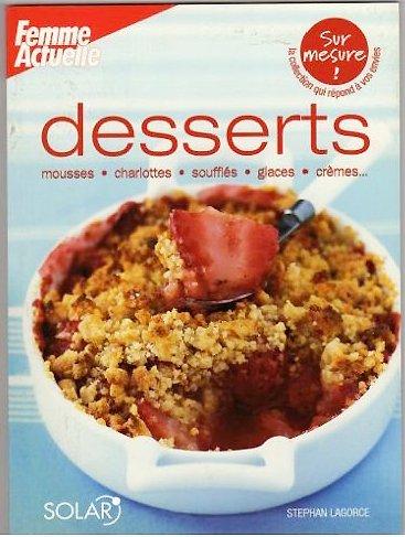 Desserts Mousses Charlottes Souffles Glaces Cremes -Sur Mesure- par (Relié)