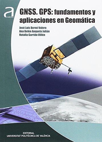 Gnss. Gps: Fundamentos Y Aplicaciones En Geomática