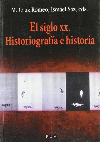 Descargar Libro El siglo XX. Historiografía e historia (Oberta) de María Cruz Romeo Mateo