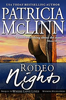 Rodeo Nights (Prequel to Where Love Lives, Wyoming Wildflowers) by [McLinn, Patricia]