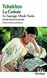 Théâtre complet, tome 2 : Le Sauvage – Oncle Vania – La Cerisaie – Neuf pièces en un acte