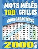 Mots Mêlés: Adultes Gros Caractères 100 Grilles 2000 Mots Avec Solutions Grand Format A4. Idée Cadeau. Fabriqué en France.