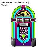 Juke Juke, Box Jam (feat. DJ cMx)