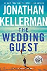 The Wedding Guest: An Alex Delaware Novel par Kellerman
