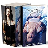 Yacht Club: L'INTÉGRALE: (Roman Érotique, Soumission, Alpha Male, Bad Boy)