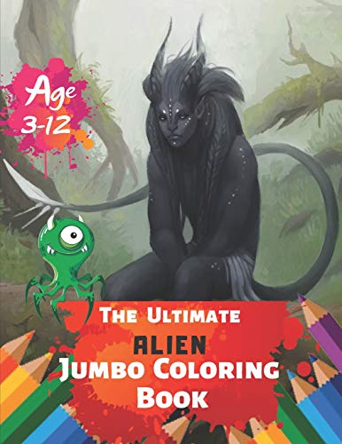 The Ultimate Alien Jumbo Coloring Book Age 3-12: Relax on an Intergalactic Journey through the Universe With 38 High-quality Illustration