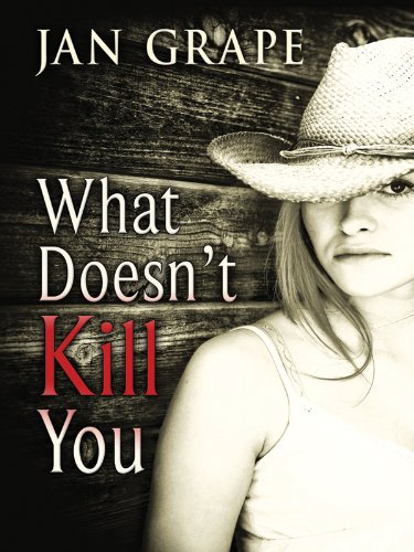 What Doesn't Kill You (Five Star First Edition Mystery)