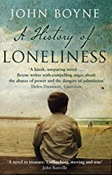 A History of Loneliness by John Boyne (2015-05-07)