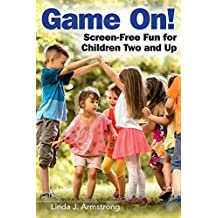 Game On!: Screen-Free Fun for Children Two and Up