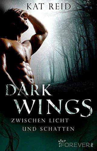 Dark Wings: Zwischen Licht und Schatten von [Reid, Kat]