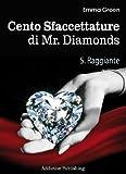Cento Sfaccettature di Mr. Diamonds - vol. 5: Raggiante