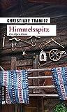 Himmelsspitz (Kriminalromane im GMEINER-Verlag)