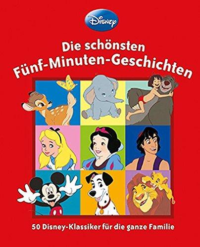 Disney - Die schönsten Fünf-Minuten-Geschichten: 50 Disney-Klassiker für die ganze Familie