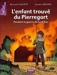 L'enfant trouvé du Pierregort : Pendant la guerre de Cent Ans