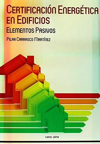 Certificación energética en edificios: Elementos pasivos por Pilar Carrasco Martínez